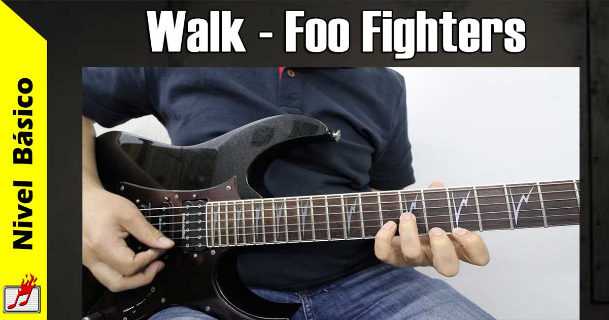 Como tocar Walk de Foo Fighters