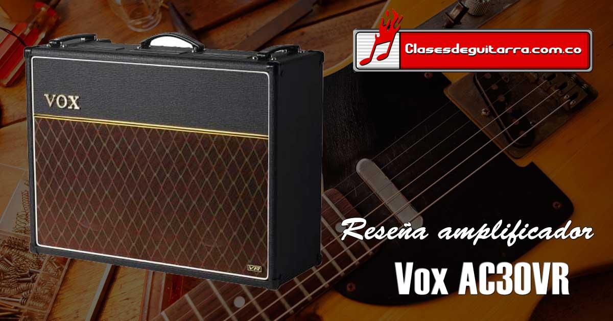 Reseña amplificador Vox AC30VR