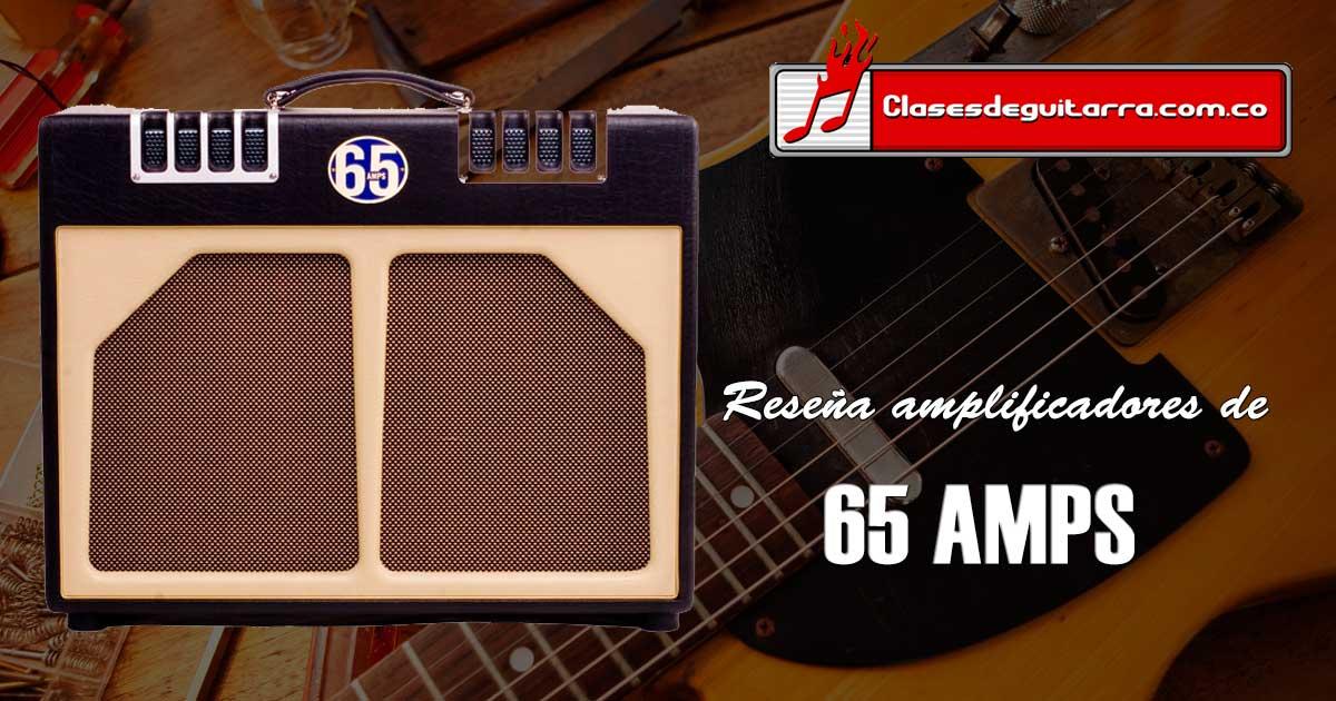 65 Amps sonido clásico con componentes modernos
