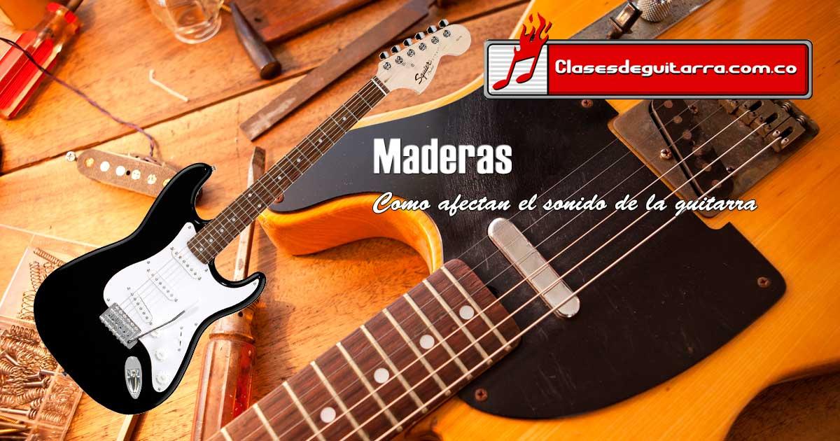Maderas para guitarra como afectan el sonido del instrumento