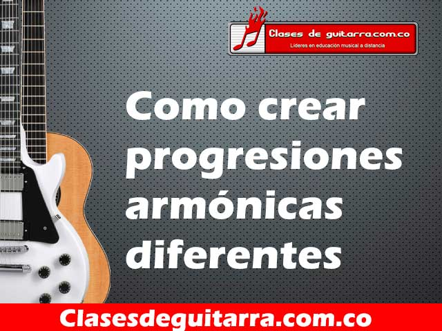 Como crear progresiones armónicas diferentes