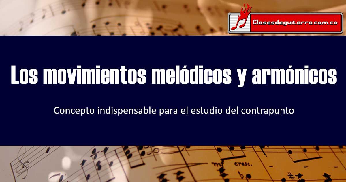 los movimientos melódicos y armónicos