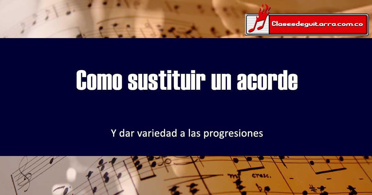 Usando la función armónica de un acorde para sustituirlo