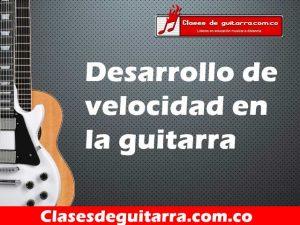 Desarrollo de velocidad en la guitarra