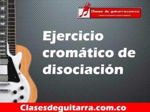 Ejercicio cromático de disociación