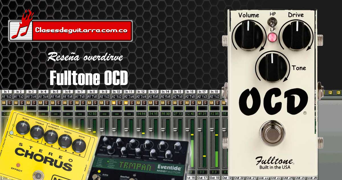 Reseña pedal overdrive Fulltone OCD