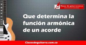 Que determina la función armónica de un acorde