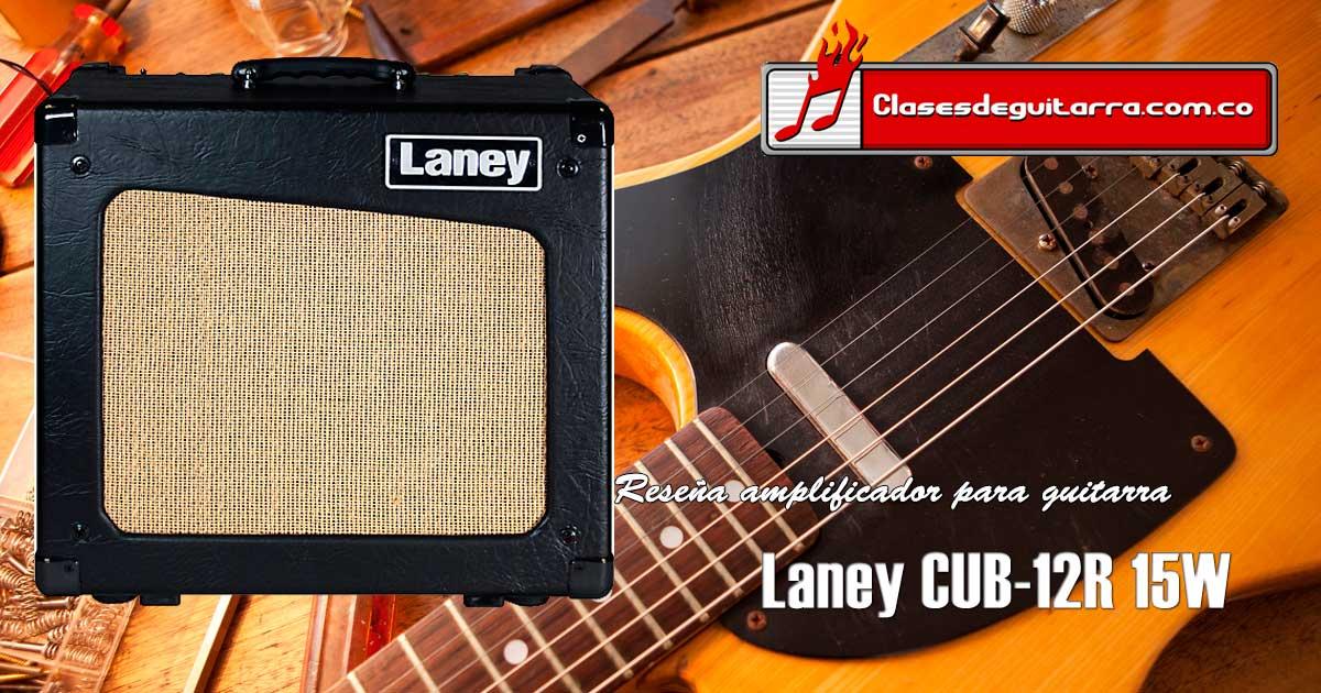 Reseña amplificador a tubos Laney CUB-12R 15W