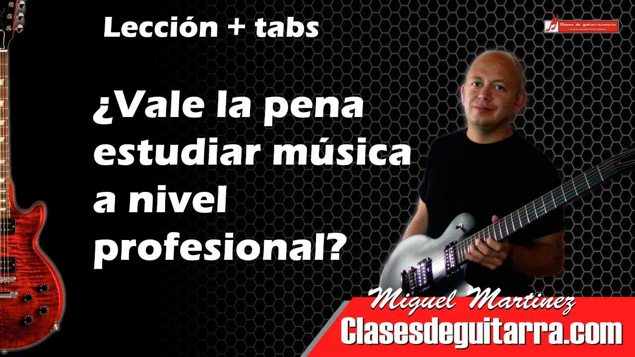 Vale la pena estudiar música a nivel profesional?