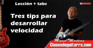 Tres tips para desarrollar velocidad en la guitarra y dominar el pick