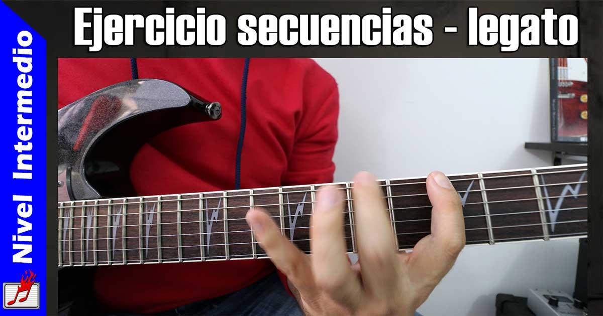 Mejora tu técnica usando secuencias y legato en la guitarra