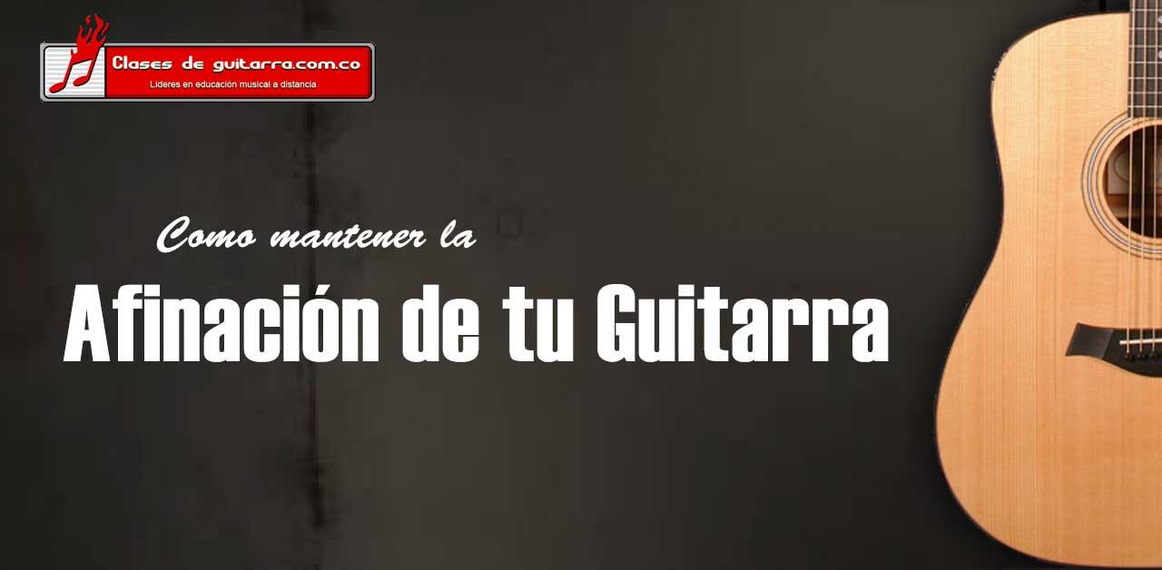 Como mantener la guitarra afinada