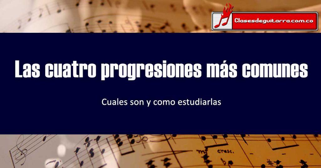 Las cuatro progresiones armónicas más usadas