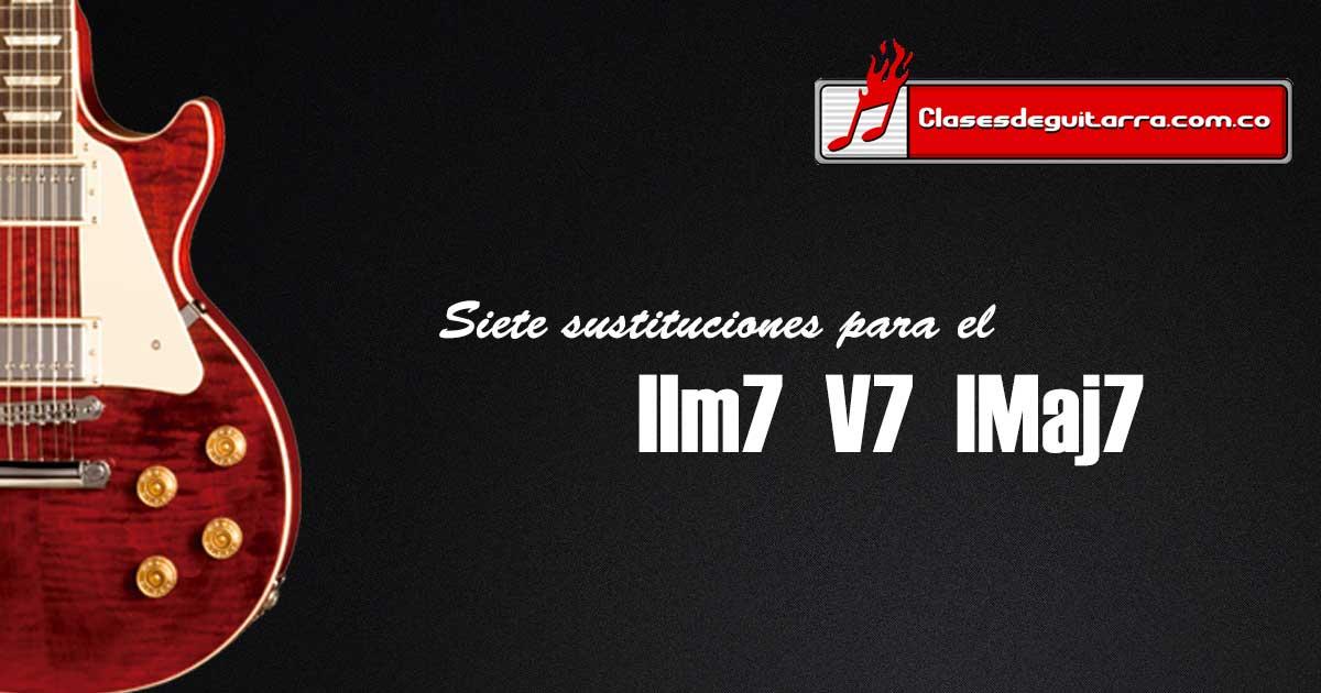 7 sustituciones armónicas para el iim V7 IMaj7