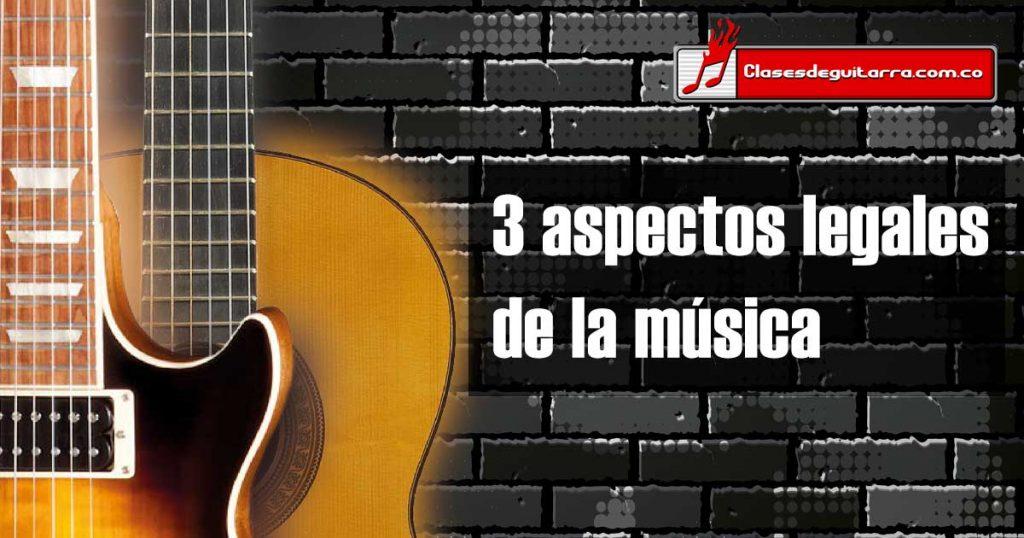 Tres aspectos legales de la música que todo artista debe saber