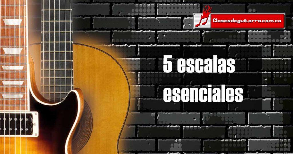 5 escalas esenciales para cualquier guitarrista